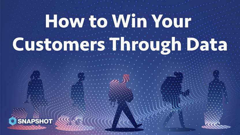 DATA SNAPS 07.19.2019 How to win your customers through data